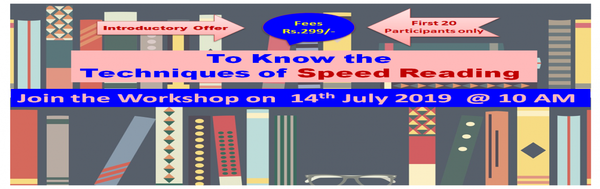 Book Online Tickets for Learn Techniques of Fast Reading , Mumbai.  What is speed reading? The term speed reading originally referred only to techniques which helped people read 'normally' but faster. These included techniques such as reducing the number of fixations (time your eyes stop to focus o
