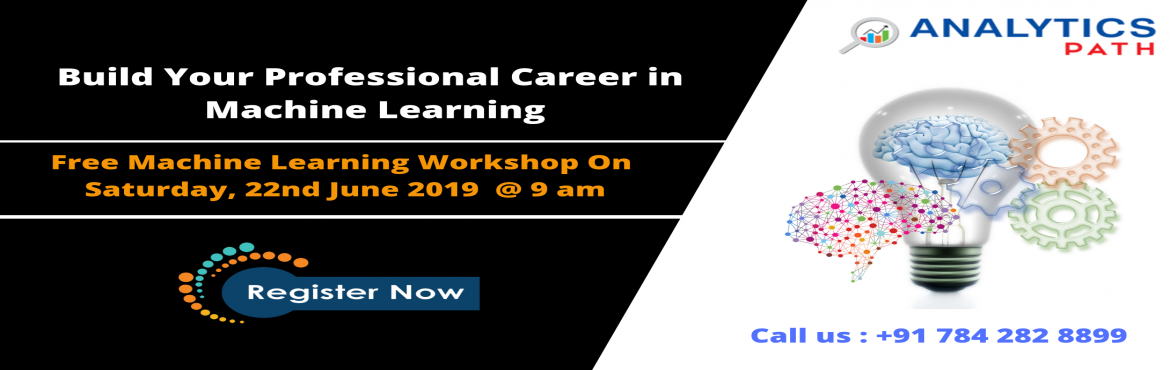 Book Online Tickets for Enroll For Free Workshop On Machine Lear, Hyderabad.  Enroll For Free Workshop On Machine Learning Training By Faculty From IIT & IIM At Analytics Path On 22nd June, 9 AM, Hyd About The Workshop: Interested in securing a career in Machine Learning? But are you confused on how to begin with yo