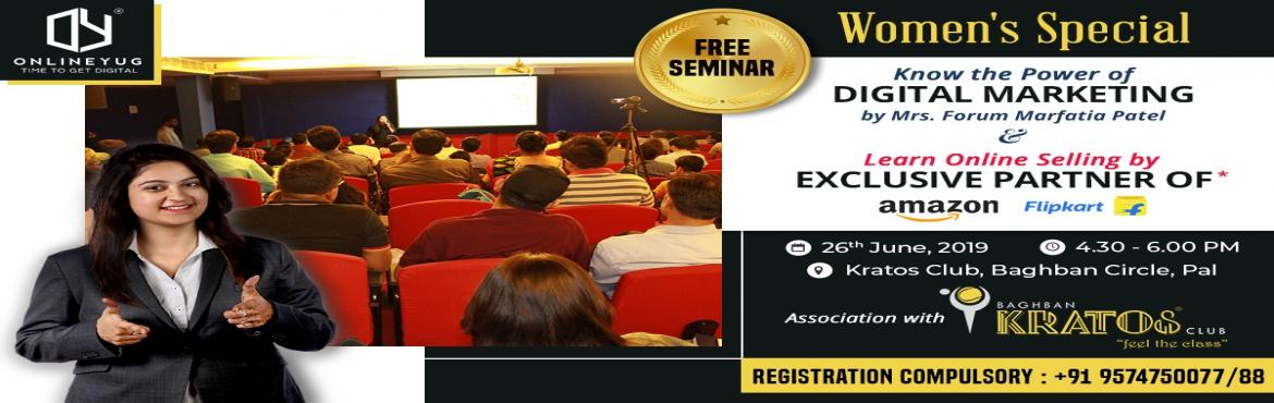 Book Online Tickets for Power of digital marketing by an industr, surat. Women\'s Special Free seminar on Power of Digital Media Marketing & Grow Online Selling on Amazon & FlipKart!!  In this seminar you will gain the knowledge of below topics: -What is Digital Media Marketing & Social Media marketing? -Impor