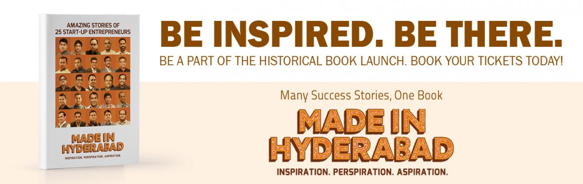 Book Online Tickets for Made In Hyderabad Book Launch Event, Hyderabad. Made in Hyderabad is an initiative that has been started to showcase the Entrepreneurial Spirit of Hyderabad. The inaugural event will witness the launch of the book, Made In Hyderabd, that celebrates the success and struggles of 25 entrepreneurs who
