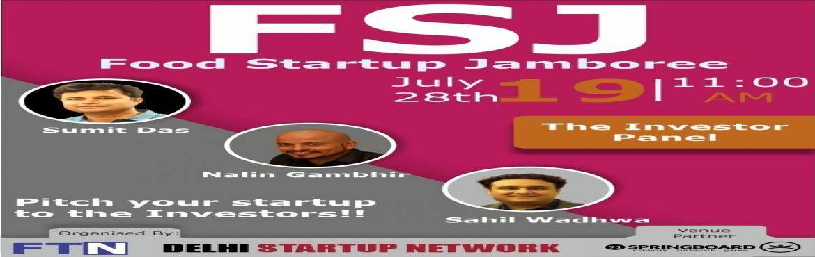 Book Online Tickets for Food Startup Jamboree, Gurugram.  FTN Consortium in association with Delhi Startup Network & 91springboard, is organizing an event \