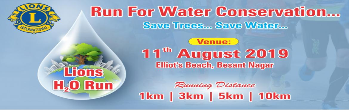 Book Online Tickets for Lions H2O RUN - For Water Conservation, Chennai. LIONS H2O RUN 2019 RUN FOR WATER CONSERVATION SAVE TREES…. SAVE WATER…..  H2O Run- is a 10K Run event organized byLions Clubwith an objective to spread awareness about water crisis in and around Chennai. The them