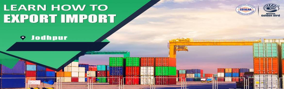 Book Online Tickets for Start and Set up Your Own Import and Exp, Jodhpur. Suitable For -1. Any Graduate / MBA student willing to become Exporter / Importer. 2. Businessmen having their own shop/ factory/products Or willing to Export their own Products.3. Anyone willing to work in Export / Import