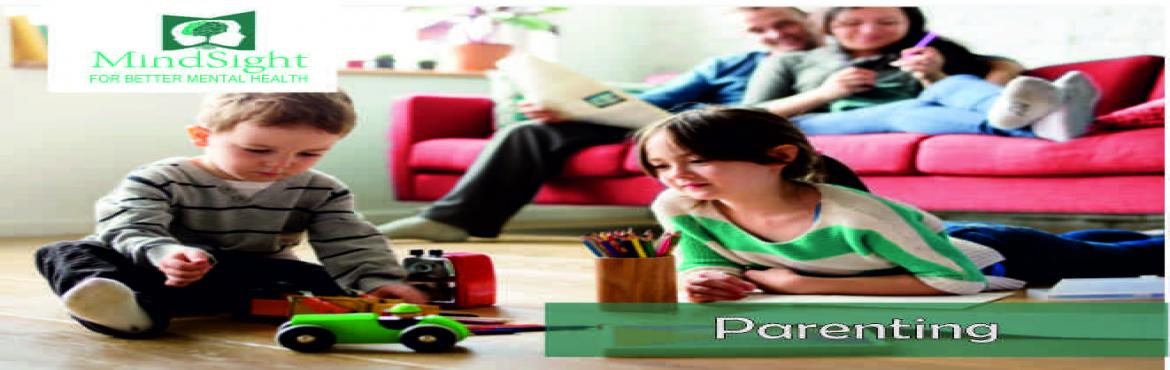 Book Online Tickets for MINDSIGHT-PARENTING-WORKSHOP, Mumbai. Event Name – Parenting        Event Description - The parenting workshop at MINDSIGHT CLINIC will help you enhance your relationship with your child and also best suitable for counsellors an