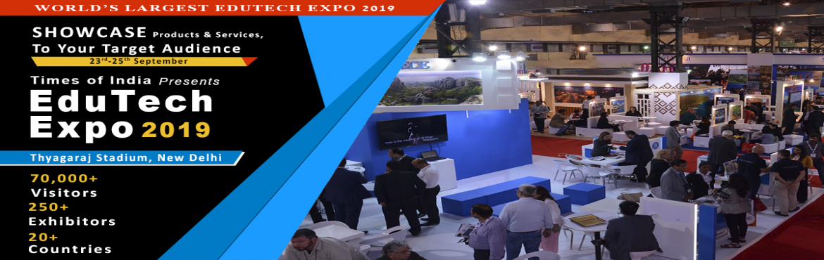 Book Online Tickets for EduTech Expo, New Delhi. World\'s Largest EduTech Show, EduTech Expo\'19 which is back in its 5th annual edition and will be held on 23rd to 25th Sep 2019 at Thyagaraj Sports Complex, New Delhi (India). The Show is expected to have an attendance of over 100,000+ Youth Engage
