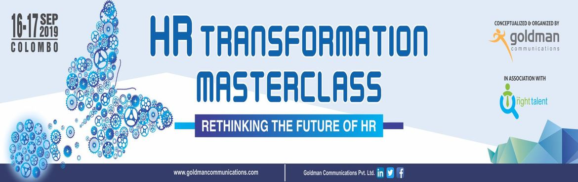 Book Online Tickets for HR Transformation Masterclass, Colombo. In the new business era, theHR professionals will be the ones that drive corporate strategy and will become the key partners of the top management and will play the most important role in increasing employees productivity and organization&rsquo