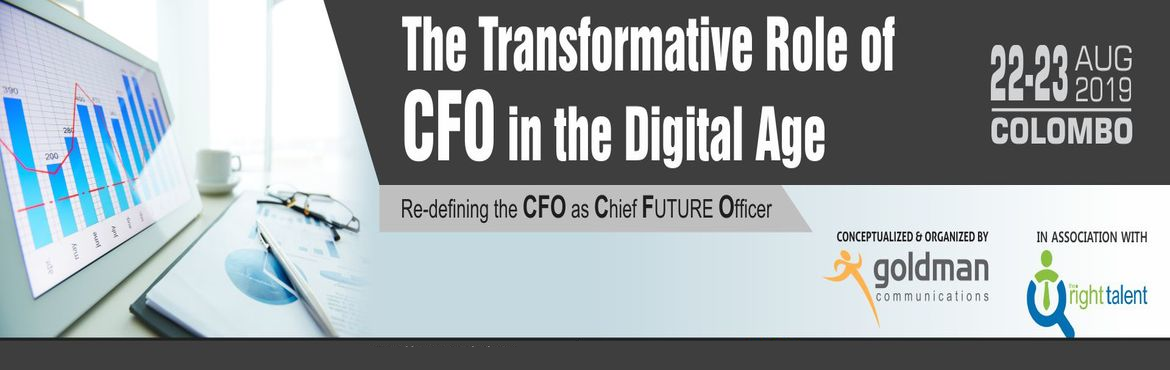 Book Online Tickets for The Transformative Role of CFO in the Di, Colombo. The purpose of the Masterclass is to enable senior finance professionals, leading the Finance team, to cut through all the noise that currently exists out there in terms of Finance transformation and the 3 key pillars of the Finance Tech stack. Key T