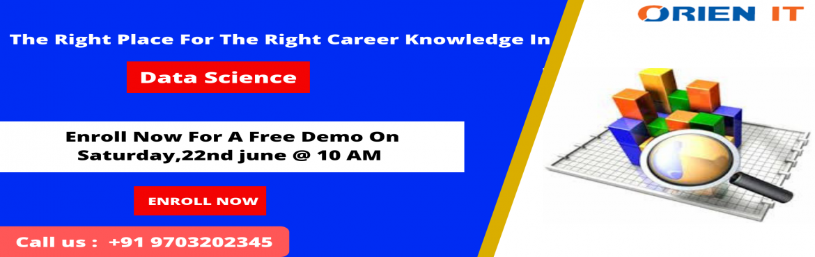 Book Online Tickets for  Register Your Seat For New Batch On Dat, Hyderabad. Register Your Seat For New Batch On Data Science Training By Orien IT Commencing From 22nd June, 10 AM About The Data Science Training Program: Data Science is everywhere and it is the explosive growth in a digital world where it requires not only st