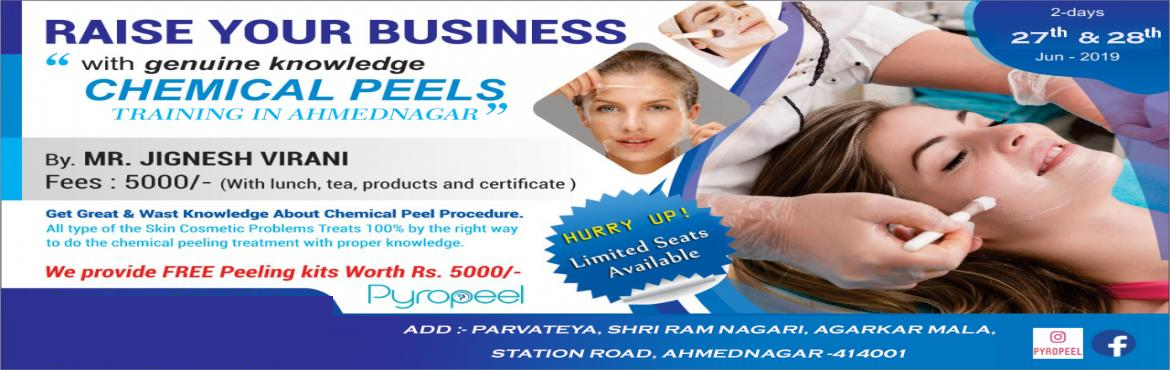 Book Online Tickets for chemical peel training workshop in ahmed, Ahmednagar.
