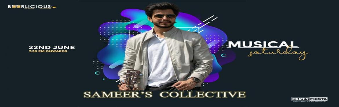 Book Online Tickets for LIVE MUSIC performance by  SAMEER COLLEC, Jaipur.  PARTYFEISTA BEERLICIOUS MUSICAL SATURDAY ft.SAMEER\'S COLLECTIVE