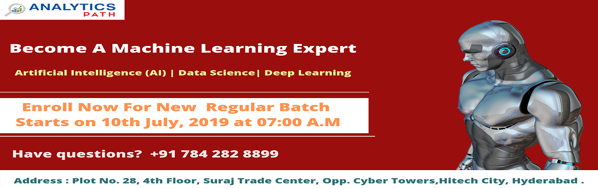 Book Online Tickets for New Regular Batch On Machine Learning Tr, Hyderabad. Register For New Regular Batch On Machine Learning Training By Experts From IIT and IIM At Analytics Path Scheduled On            10th July, 7 AM About The Event: Machine Learning is one among th