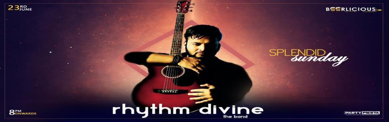 Book Online Tickets for LIVE MUSIC performance by  RHYTHM DIVINE, Jaipur. PARTYFIESTA BEERLICIOUS SPLENDID SUNDAY FT.RHYYHM DIVINE