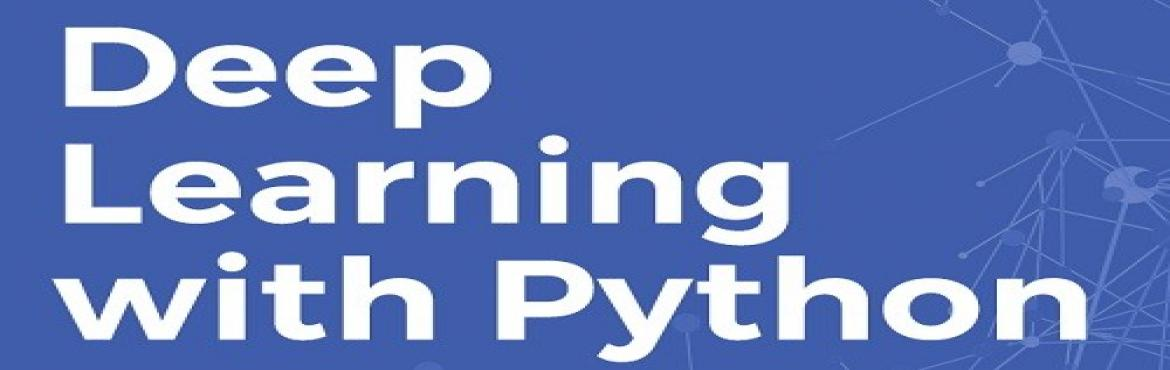 Book Online Tickets for Deep Learning with Python, Bengaluru.      Inspired by algorithms of Artificial Neural networks, this course will take you to the deeper neural network world. You will be acquainted with better estimation techniques of data science. Participants must have knowledge of Python.          OB