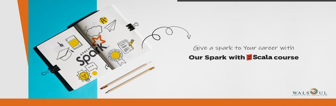 Book Online Tickets for Spark With Scala, Bengaluru. Overview Apache Spark with Scala training will advance your expertise in Distributed programming with Spark and Scala. Skill set gained through the course in Core Spark, Scala, SparkSQL and Streaming will help you to solve complex problem. Deep knowl