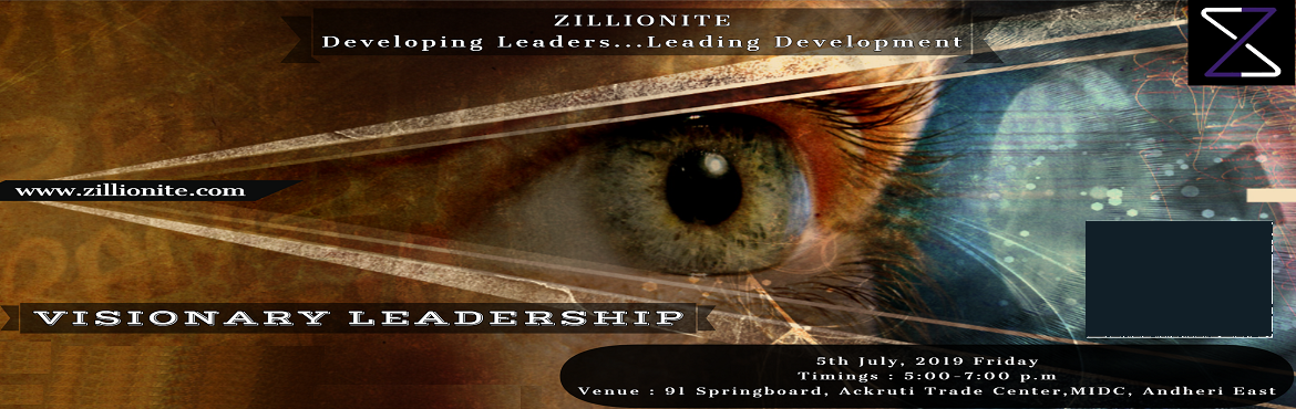 Book Online Tickets for Visionary Leadership, Mumbai. Blink and miss it is defining today\'s industry across sectors in India.   An entire banking industry was myopic when the likes of Paytm entered and captured the market out of nowhere. An over competitive commercial real estate is slowly jolted with
