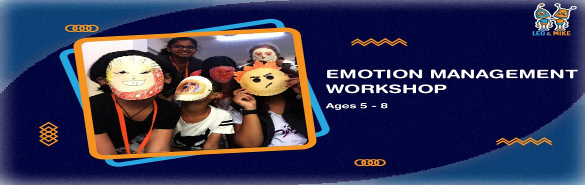 Book Online Tickets for Emotion Management Workshop for ages 5-8, Hyderabad.  Identify and understand different feelings, make feeling-masks, understand anger & stress, and act out feelings in a small play