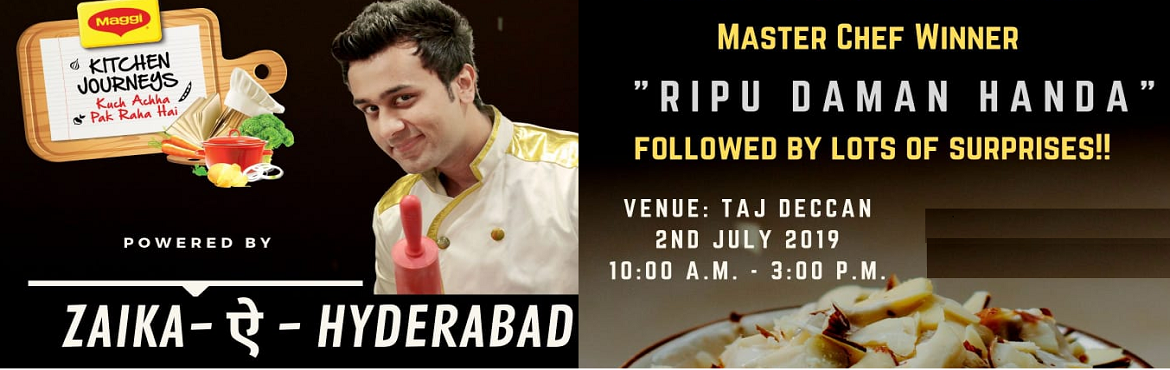 Book Online Tickets for Zaiqa-A-Hyderabad, Hyderabad. One day culinary event to br held by the celebrity Master Chef \