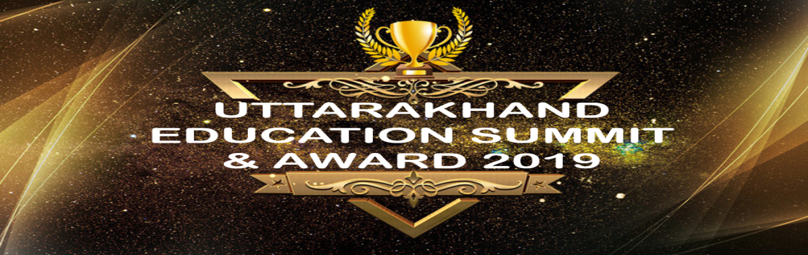 Book Online Tickets for Uttrakhand education summit and awards 2, Haldwani. Uttrakhand education summit and awards for education is the premier platform dedicated to innovation and creative action in education where top decision-makers share insights with on-the-ground practitioners and collaborate to rethink education