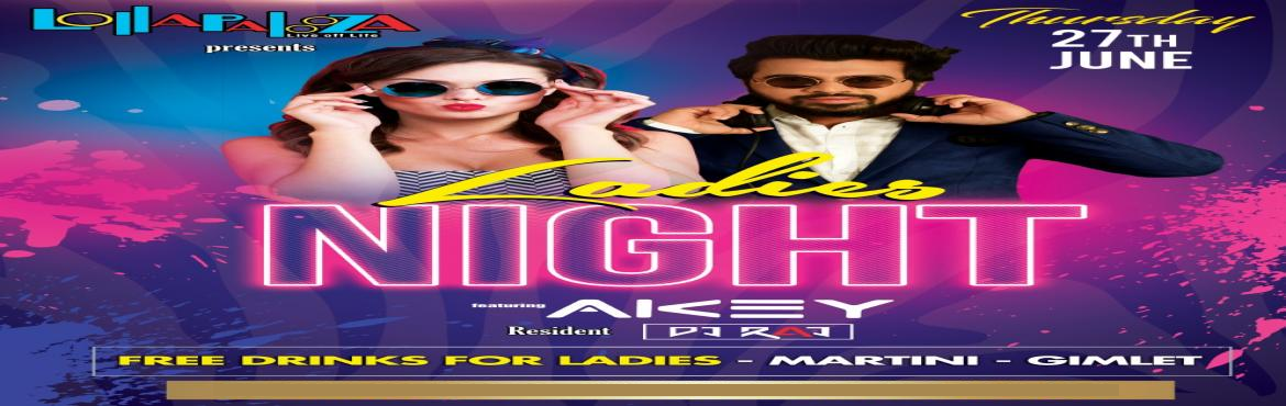 Book Online Tickets for LADIES NIGHT feat. DJ Akey | Thu 27th Ju, Pune.   ThursdayPlan LadiesNight. Coming Back This Thursday 27th June 10 PM + LadiesNight Vs WorldCupScreening. Feat. DJAKEY Playing Best of Mix Bag Club Music. For Ladies - Free Drinks / Prizes. Amazing Offers on Beer- All Night Long with Cricket Fev