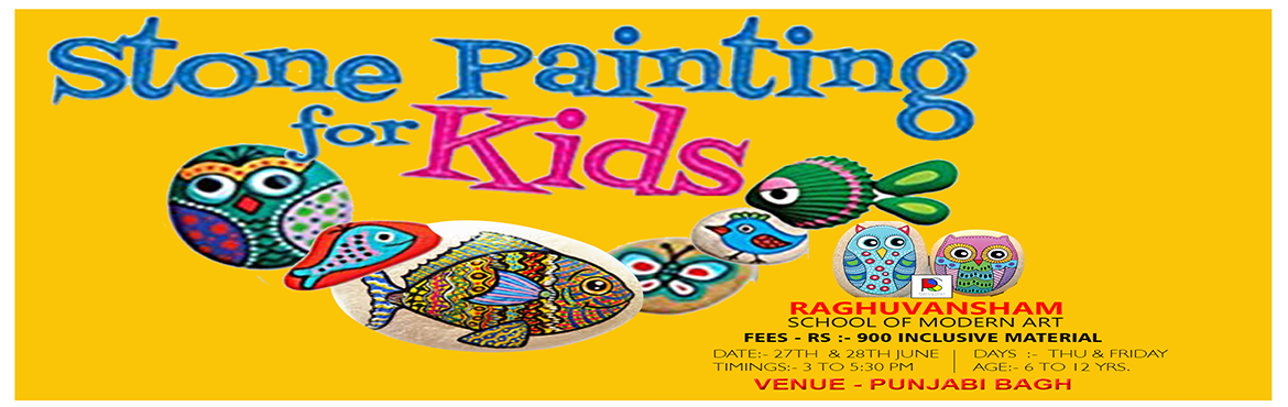 Book Online Tickets for Stone Painting Workshop for Kids, Delhi.  STONE PAINTING FOR KIDS  Date : 27th & 28th June Days : Thursday & Friday Timings : 3 pm to 5:30 pm Age : 6 to 12 yrs Venue : PUNJABI BAGH