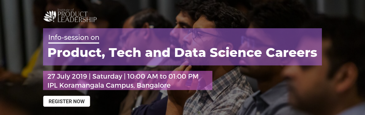 Book Online Tickets for Infosession on Product, Tech and Data Sc, Bengaluru. 27 July 2019 | 10:00 AM - 01:00 PM | IPL Koramangala Campus, Bangalore Career Growth often rewards to the one who continuously upskills and stays current with the industry. What got you here may not get you there! Are you wondering just what it takes
