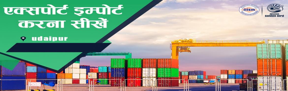 Book Online Tickets for Start and Set up Your Own Import and Exp, Udaipur. Suitable For -1. Any Graduate / MBA student willing to become Exporter / Importer. 2. Businessmen having their own shop/ factory/products Or willing to Export their own Products.3. Anyone willing to work in Export / Import