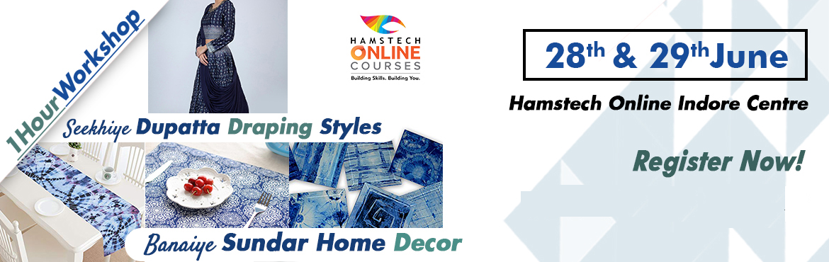 Book Online Tickets for Create Table Decor and Drape dupattas in, Indore. Hamstech Online Courses bring an interesting workshop to your city where you will learn to make beautiful tie & dye table decor like coasters, placemats, table runners and more! You will also get to learn dupatta draping in different styles! Our