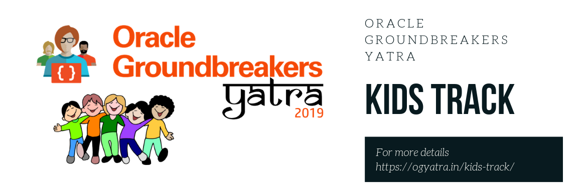 Book Online Tickets for Oracle Groundbreakers Yatra - Kids Track, Chennai. Kids Track –We are happy to announce separate track for kids with the support of Mindtronix team. We are inviting all registered delegates to bring their kids (8-15 Years) to join #OGYatra kids track. We have limited seats (first come fir