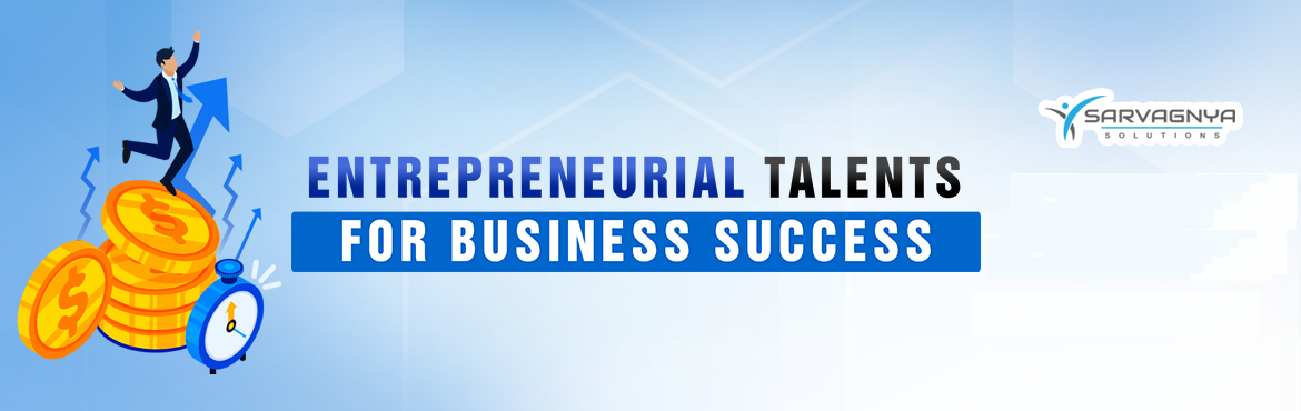 """Book Online Tickets for Entrepreneurial Talents for Business Suc, Hyderabad. Entrepreneurial Talents for Business Success Workshop & Coaching """"Talent is the key differentiator of success in every human endeavour. People with Entrepreneurial Talents build large businesses, exceed sales targets, surpass profit goals,"""