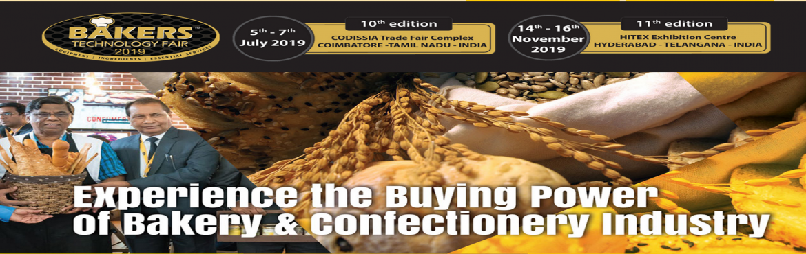 Book Online Tickets for Bakers Technology Fair 2019, Coimbatore. BAKERS TECHNOLOGY FAIR is a premium bakery show in India with a designated professional B2B trade platform, particularly for the industry to expand their business to international market. BTF connects international suppliers with buyers for a face-to