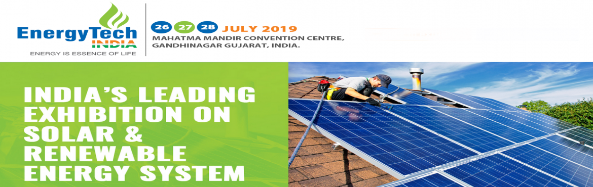 Book Online Tickets for Energy Tech India 2019, Gandhinaga. We are pleased to inform you that BSL Confrence & Exhibition Pvt Ltd is organizing Energy Tech India Expo 2019 from 26-27-28 July 2019 at India Mahatma Mandir Convention Centre, Gandhinagar Gujarat,India. Expo provides the ultimate business solut