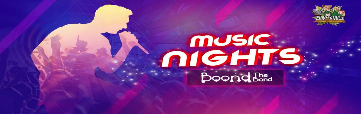 Book Online Tickets for Friday Musical Gala With Boond The Band , Mumbai.  Musical night at Wild Dining will make you tap your feet on the dance floor. Get amazed, get crazy on the Bollywood tracks by Boond the Band this Friday. Register yourself.