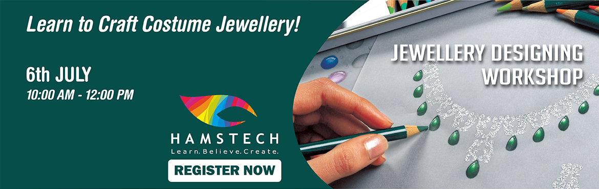 Book Online Tickets for Design Unique Costume Jewellery with Ham, Hyderabad. You can now learn the art of turning a gem into jewellery with Hamstech\'s exciting workshop on Costume Jewellery Designing wherein you\'ll get a chance to learn from experts, design unique pieces, craft stylish costume jewellery and so much more! Th