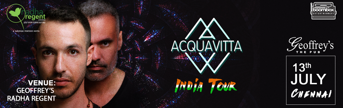 Book Online Tickets for Acquavitta - India Tour // Chennai, Chennai.   Intercontinental producer duo Von Zeus & Nirix are the heart & soul of progressive/high tech/psy-trance phenomenon that is ACQUAVITTA.   Both producers spear heading the Psy-trance in their own countries w