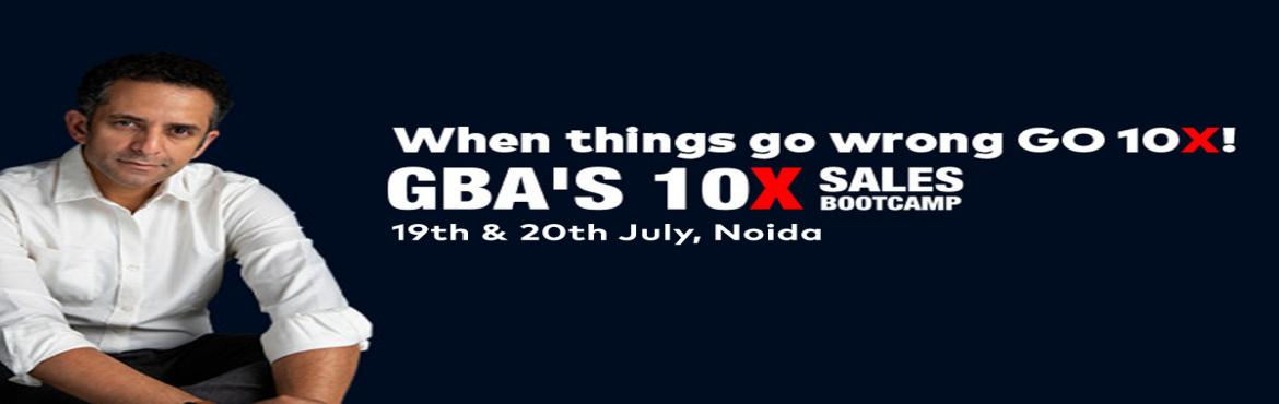 Book Online Tickets for  GBA Sales BootCamp, Noida, Noida. Meant For - Business owners, Start-ups, Sales team, People who need more business and aspiring entrepreneurs. Increase your sales between 40-100% within days of attending this workshop using Grant Cardone\'s Sales Secrets. 10X is not a number but a m