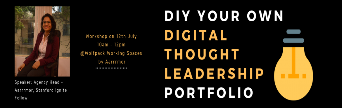 Book Online Tickets for DIY Your Own Digital Thought Leadership , Bengaluru. Digital Thought Leadership is the need of the hour SMEs, entrepreneurs, freelancers who have just launched their business and are looking for ways to promote it to a focused, prospective customer set using digital channels and spending least of the p