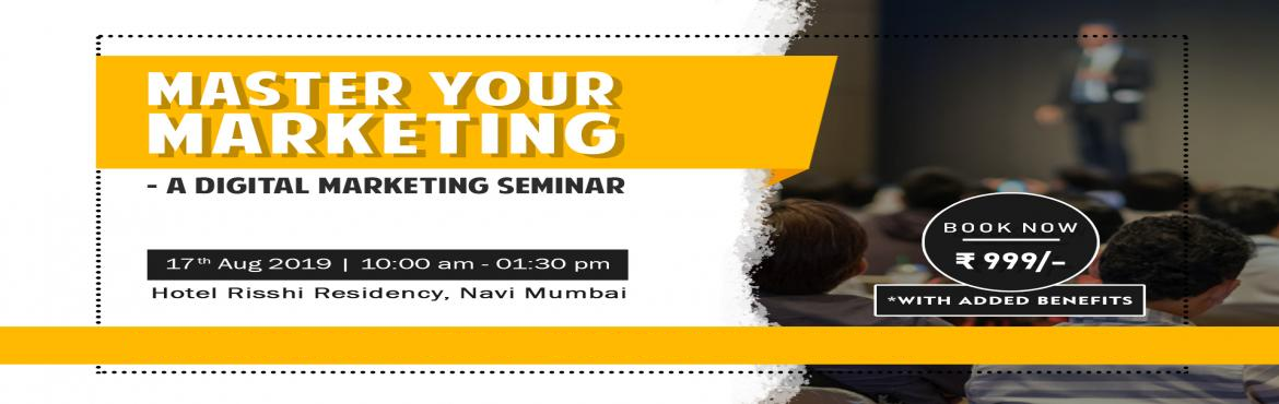 Book Online Tickets for MASTER YOUR MARKETING- A DIGITAL MARKETI, Navi Mumba.   Are you struggling to get business with current digital activity? After running a successful Digital marketing agency for 8 years and working with 50+ clients, we are bringing you an opportunity to digitalize your business and grow it tenfold.