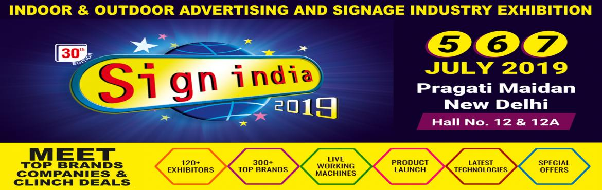 Book Online Tickets for Sign India 2019, New Delhi. Businesslive Trade Fairs is pleased to announced the 30th Edition of Sign India - Delhi 2019. The three day trade show is scheduled from 05th-07th July\'2019 at Pragati Maidan, New Delhi, India. Sign India 2019 is a meeting ground for Manufacturers,