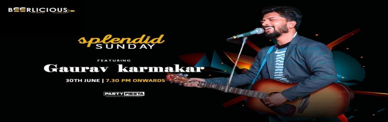 Book Online Tickets for LIVE MUSIC PERFORMANCE BY GAURAV KARMAKA, Jaipur. PARTYFIESTA BEERLICIOUS SPLENDID SUNDAY FT. GAURAV KARMAKAR