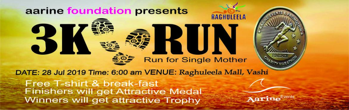 Book Online Tickets for Vashi 3K Run, Navi Mumba. aarinefoundationbrings 3K RUN for you in Navi Mumbai.           This is fourth edition of Charity Marathon organisedby Aarine Events and Promotion. Clause of the event is to create awareness about single mother. Da