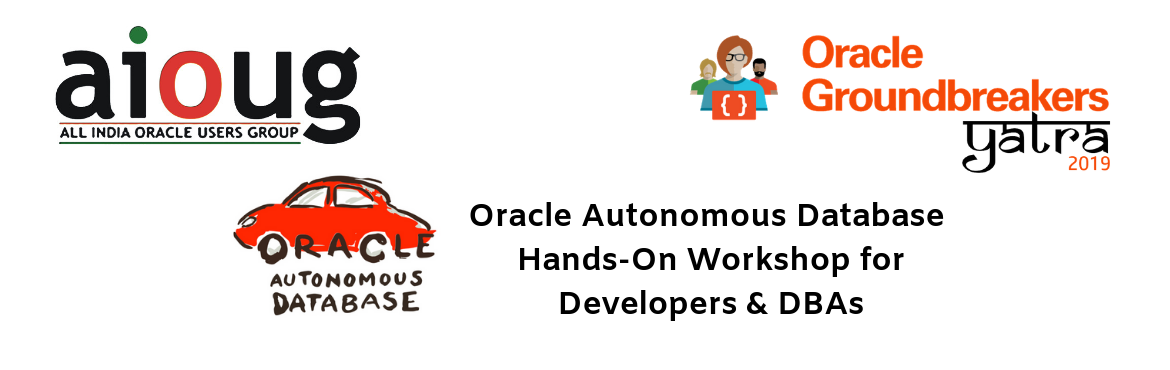Book Online Tickets for Oracle Groundbreakers Yatra  - HOL Sessi, multiple. HOL Sessions are applicable for PAID delegates, we will cross-check and confirm your registration before the event. We have two separate HOL sessions, please choose appropriately during registration  Oracle Autonomous Database Hands-On Workshop for D