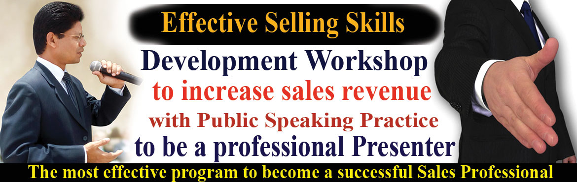 Book Online Tickets for Selling Skills Skills Development Worksh, Hyderabad. Selling Skills Development Worksop to achieve sales target. Selling is a mind gave. If you can belief you are going to get the sale, you will get it.  You are an Effective Sales Professional if you're getting the desired result, able to c