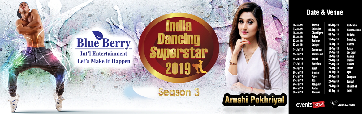 Book Online Tickets for INDIA DANCING SUPERSTAR SEASON-3 Ghaziab, Ghaziabad.  INDIA DANCING SUPERSTAR SEASON-3 Ghaziabad India Dancing Superstar 2019-Season-3 is back with a bang and this time it is much more bigger and better and also going internationally.The auditions will take place in more than 33 cities across Indi
