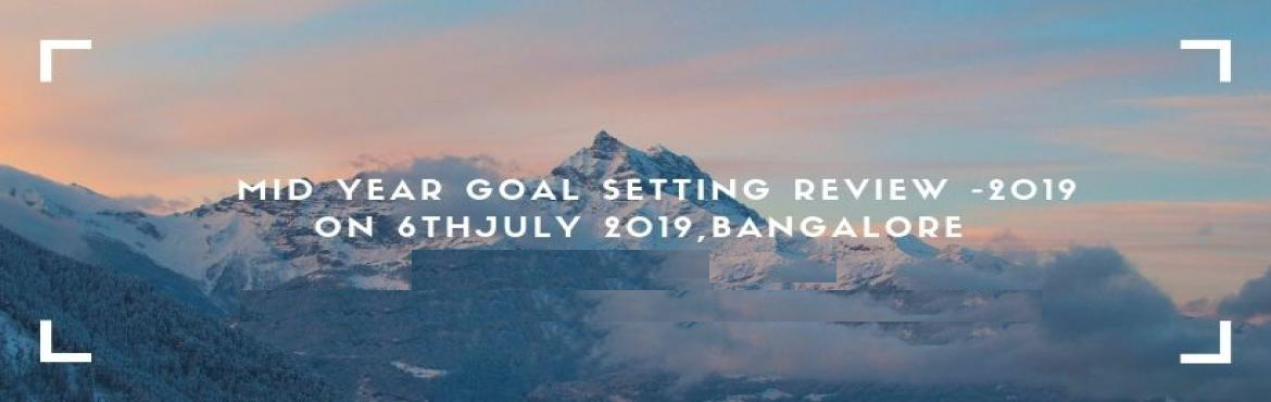 """Book Online Tickets for Mid Year Goal setting Review 2019, Bangalore.            6 Months of the year is over, Have you achieved all your Goals of 2019? As per Brain Tracy, famous motivational public speaker & enterprenur, Happiness has been defined as, """"The progressive achievement of a worthy ideal, or"""