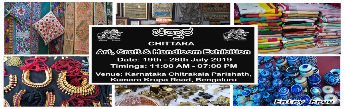 Book Online Tickets for Chittara - Art, Craft and Handloom Exhib, Bengaluru. Chittara - Art, Craft & Handloom ExhibitionChittara brings varieties of products under one roof. Shop for varieties of products like Home decor, Hand-looms, Handicrafts, Clothing, Wooden toys, Jewelry, Bed linen, PaintingsFurniture, Mats, B