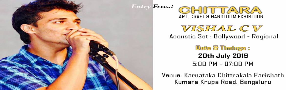 Book Online Tickets for  Live Performance by Vishal CV, Bengaluru. Musical Shopping at ChittaraFull Day Shopping and evening Live singing Performance by Vishal CV @ \