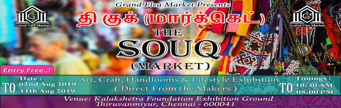 Book Online Tickets for The SOUQ (Market) - Art Craft and Handlo, Chennai.  THE SOUQ (Market) is coming soon at Kalakshetra Foundation, Thiruvanmiyur, Chennai.Grand Flea Market proudly invites each and everyone to \