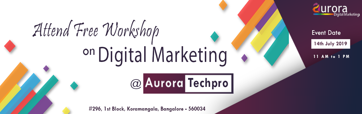 Book Online Tickets for FREE DIGITAL MARKETING WORKSHOP - How to, Bengaluru. Auroratechpro is hosting a free workshop on making money online through Digital marketing in Bangalore. The purpose of this workshop is to give a brief thought about how digital marketing is changing life of every business from small business to larg