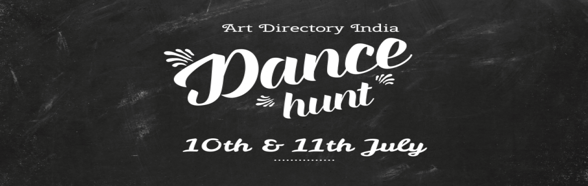 Book Online Tickets for DANCE HUNT, New Delhi.  \