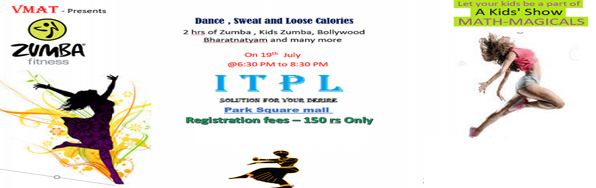 Book Online Tickets for Zumba - Dance and sweat, Bengaluru. Zumba is a Dance fitness Program , This is happening in ITPL mall . Come and participate . Lets be the part of a Dance party . A entertaining way to be fit ... For all age groups and gender There will be Kids show and other performa
